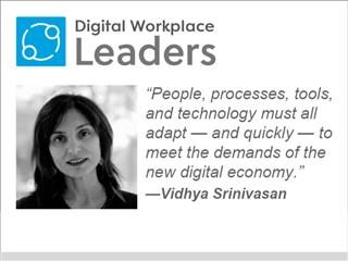 """People, processes, tools, and technology must all adapt—and quickly—to meet the demands of the new digital economy.""  Vidhya Srinivasan"