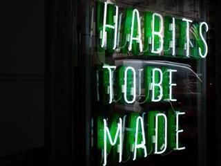 "LED sign: ""Habits to be made"""