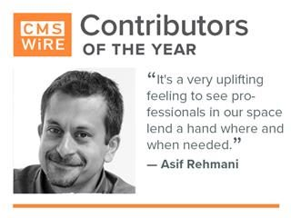 "CMSWire Contributor Asif Rehmani: ""It's a very uplifting feeling to see professionals in our space lend a hand where and when needed"""