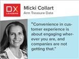 "DX Leader interview with Arm Treasure Data's Micki Collart: ""Convenience in customer experience is about engaging wherever you are, and companies are not getting that."""
