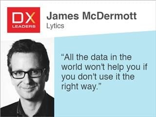 "Lytics CEO James McDermott quote ""All the data in the world won't help you if you don't use it the right way"""