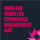 Mind the Headless Experience Management Gap
