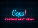 A neon sign that says Oops, Something Went Wrong on a darkly lit brick wall