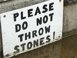 please do not throw stones