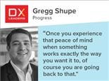 "Gregg Shupe of Progress: ""Once you experience that peace of mind when something works exactly the way you want it to, of course you are going back to that."""