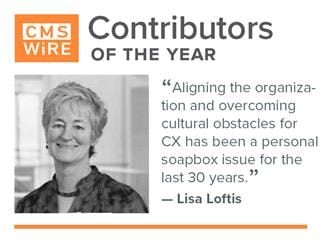 "CMSWire contributor of 2019, Lisa Loftis: ""aligning the organization and overcoming cultural obstacles for CX has been a personal soapbox issue for the last 30 years"""