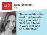 "Kate Stewart of CBC: ""Team health is the most fundamental thing you need in place for a team to work well and be productive."""