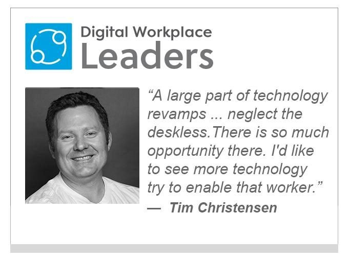 """DWX leader Tim Christensen: """"A large part of technology revamp efforts are positioned around the desk, and they're neglecting the deskless. There's so much opportunity there, and I'd like to see more technology try to enable that worker."""""""