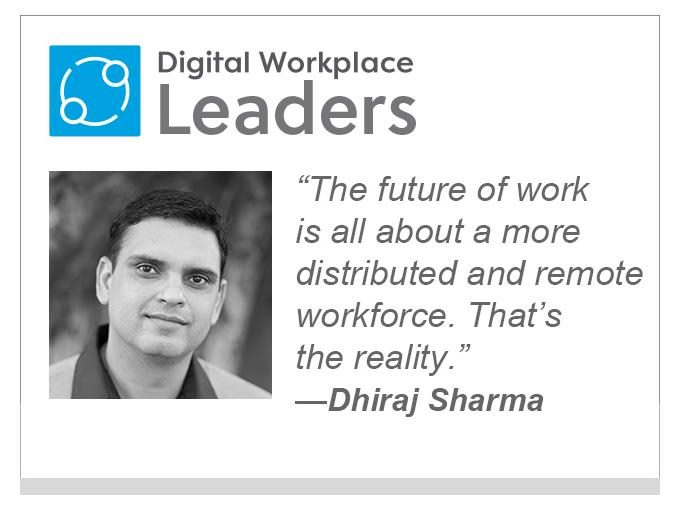 "Dhiiraj Sharma, CEO of Simpplr: ""The future of work is all about a more distributed and remote workforce. That's the reality."""