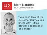 "Mark Nardone of PAN Communications: ""You can't look at the customer journey in a linear way – it's a pretzel, a rollercoaster, a maze."""