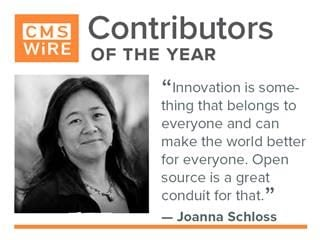 "CMSWire contributor of 2019, Joanna Schloss: ""Innovation is something that belongs to everyone and can make the world better for everyone. Open source is a great conduit for that."""