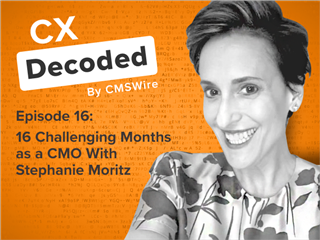 CMO, Stephanie Moritz Joins the CX Decoded podcast crew to talk about the challenges the last 16 months have brought