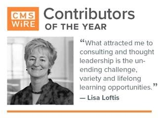 "CMSWire Contributor of 2018, Lisa Loftis: ""What attracted me to consulting and thought leadership is the unending challenge, variety and lifelong learning opportunities."""
