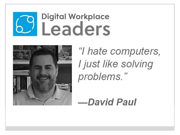 "David Paul: ""I hate computers, I just like solving problems,"""