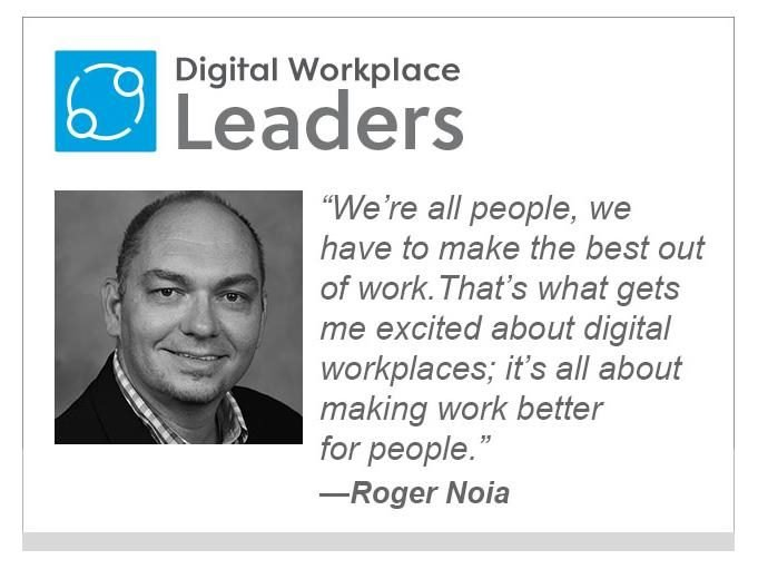 "Roger Noia of SAP: ""We're all people, we have to make the best out of work. That's what gets me excited about digital workplaces; it's all about making work better for people."""