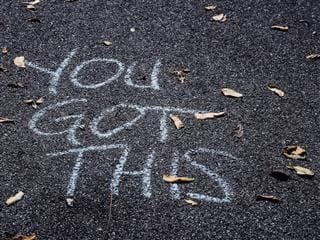 'You Got This' written on sidewalk in chalk