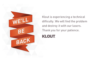 We'll be back sign from Klout