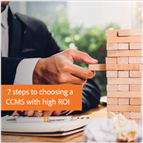7 Steps to Choosing a CCMS with High ROI
