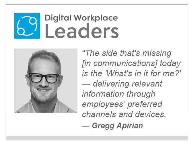 """Korbyt's Gregg Apirian: """"The side that's missing [in communications] today is the 'What's in it for me?' — delivering relevant information through the employees' preferred channels and devices."""