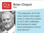 Brian Chaput: Think About 'Who' Not Just 'How' When Building Customer Experiences
