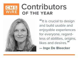 "CMSWire contributor of 2019, Inge De Bleecker: ""It is crucial to design and build usable and enjoyable experiences for everyone, regardless of abilities, origins, likes and desires."""